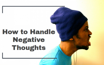 How to Handle Negative Thoughts